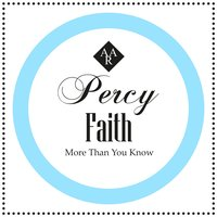 More Than You Know — Percy Faith