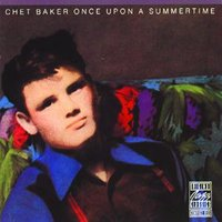Once Upon A Summertime — Chet Baker