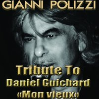 Tribute to Daniel Guichard — Gianni Polizzi