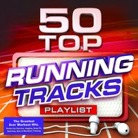 50 Top Running Tracks Playlist - The Greatest Ever Workout Hits - Perfect for Exercise, Jogging, Keep Fit, Spinning, Gym & Marathon Training — Cardio Workout DJ's