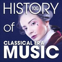 The History of Classical Era Music (100 Famous Songs) — Fernando Sor, Saverio Mercadante, Johann Ditters von Dittersdorf
