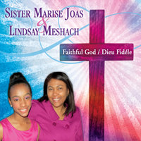 Faithful God — Sister Marise Joas & Lindsay Meshach
