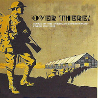 Over There! Songs of the American Expeditionary Force 1917-18 — сборник