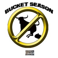 Bucket Season — Sleeze Bucketz, Joe Trilogy, Lew Static, Bucket Groundz