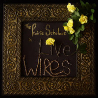 Live Wires — The Prairie Scholars