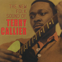 The New Folk Sound Of Terry Callier — Terry Callier