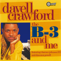 The B-3 And Me — Shannon Powell, Clarence Johnson III, Davell Crawford