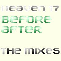 Before/After: The Mixes — Heaven 17