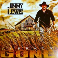 Already Gone — Jimmy Lewis