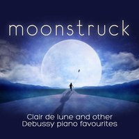 Moonstruck: Clair de lune and Other Debussy Piano Favourites — сборник