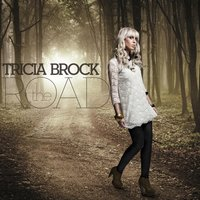 The Road — Tricia Brock, Tricia