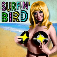 Surfin' Bird (Made Famous by The Trashmen) — Los Sinners