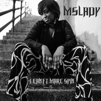 I Can (feat. Marc Spin) — Mslady
