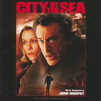 City By The Sea — John Murphy