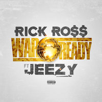 War Ready — Rick Ross, Jeezy