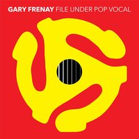 File Under Pop Vocal — Gary Frenay