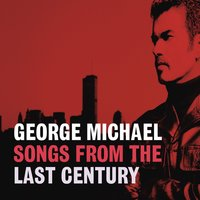 Songs From The Last Century — George Michael