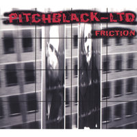 Friction — Pitchblack-LTD