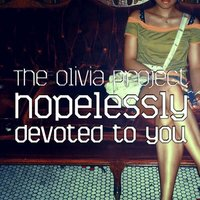 Hopelessly Devoted To You — The Olivia Project