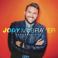 Keep Breathing — Jody McBrayer