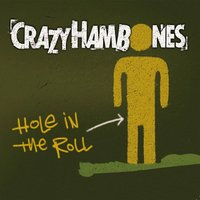 Hole in the Roll — Crazy Hambones