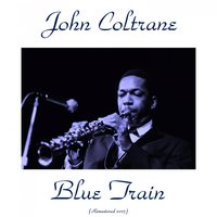 Blue Train — John Coltrane, Lee Morgan, Curtis Fuller, Kenny Drew, Paul Chambers, Philly Joe Jones