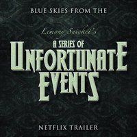 "Blue Skies (From The ""Lemony Snicket's a Series of Unfortunate Events"" Netflix Trailer) — Irving Berlin, Doris Day"