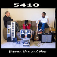 Between Then and Now — 5410