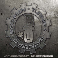 BachmanTurner Overdrive: 40th Anniversary — Bachman Turner Overdrive