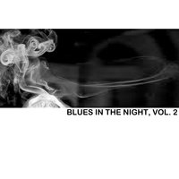 Blues in the Night, Vol. 2 — сборник