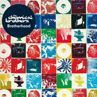 Brotherhood — The Chemical Brothers