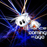 Coming Of Age — DJ Trance