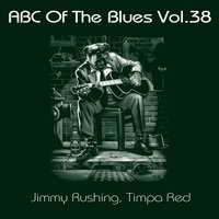 ABC Of The Blues, Vol. 38 — Jimmy Rushing, Timpa Red