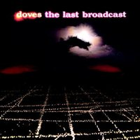 The Last Broadcast — Doves