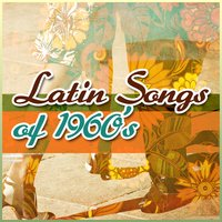 Latin Songs of 1960's — сборник