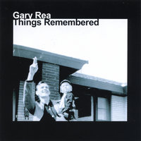 Things Remembered — Gary Rea