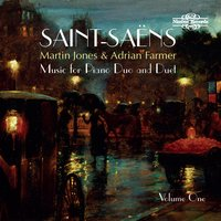 Saint-Saëns: Music for Piano Duo and Duet — Камиль Сен-Санс, Martin Jones, Adrian Farmer, Martin Jones|Adrian Farmer