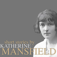Short Stories by Katherine Mansfield — Emma Hignett