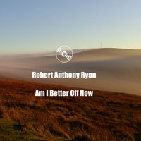 Am I Better off Now — Robert Anthony Ryan