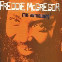 Freddie McGregor: The Anthology — Freddie McGregor