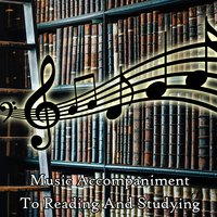 Music Accompaniment To Reading And Studying — Music For