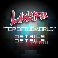 Top of the World — Lancifer