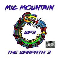 The Warpath 3 — Mic Mountain