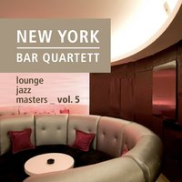 Lounge Jazz Masters — New York Bar Quartett