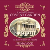 Royal Opera House Covent Garden: An Early History on Record — Robert Heger, Metropolitan Opera Orchestra, Thomas Beecham, Albert Coates, Orchestra of La Scala, Milan