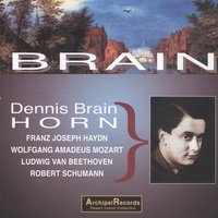 Dennis Brain Plays Haydn, Mozart, Beethoven — сборник