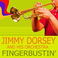 Fingerbustin' — Jimmy Dorsey and His Orchestra