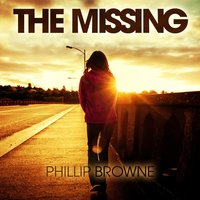 The Missing — Phillip Browne