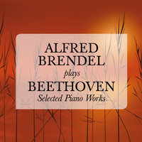 Alfred Brendel plays Beethoven: Selected Piano Works — Alfred Brendel