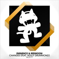 Changes (feat. Holly Drummond) — Holly Drummond, Eminence, RedMoon